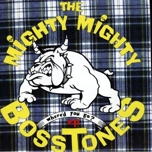 Amazon.com: Where'd You Go: The Mighty Mighty Bosstones