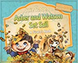 Asher And Watson Set Sail: A Pirates Book For Children