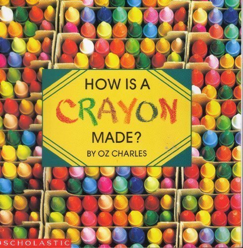 How Is a Crayon Made? Paperback 1988 (How Is A Crayon Made compare prices)