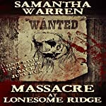 Massacre at Lonesome Ridge: Lonesome Ridge, Book 1 | Samantha Warren