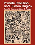 Primate Evolution and Human Origins (Foundations of Human Behavior) (0202011755) by Fleagle, John G.