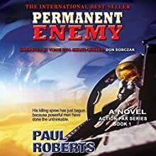 Permanent Enemy: Action-Pak, Book 1 (       UNABRIDGED) by Paul Roberts Narrated by Don Sobczak