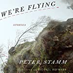 We're Flying: Stories | Peter Stamm,Michael Hofmann (translator)