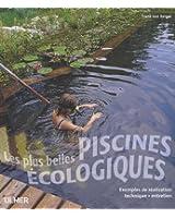 Les plus belles piscines écologiques : Exemples de réalisation, technique, entretien