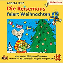 Die Reisemaus feiert Weihnachten Hörspiel von Angela Lenz Gesprochen von: Angela Lenz