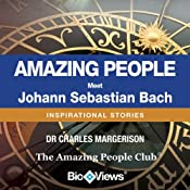 Meet Johann Sabastian Bach: Inspirational Stories | [Charles Margerison]