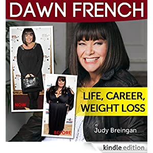 DAWN FRENCH: Life, Career, Weight Loss eBook: Judy Briengan: Amazon.ca ...