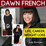 DAWN FRENCH: Life, Career, Weight Loss