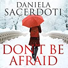 Don't Be Afraid: Glen Avich, Book 4 Audiobook by Daniela Sacerdoti Narrated by Helen McAlpine
