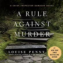A Rule Against Murder: A Chief Inspector Gamache Novel Audiobook by Louise Penny Narrated by Ralph Cosham