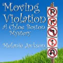 Moving Violation: A Chloe Boston Mystery, Book 1 (       UNABRIDGED) by Melanie Jackson Narrated by Melissa Strom