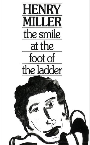 The Smile at the Foot of the Ladder, Miller, Henry
