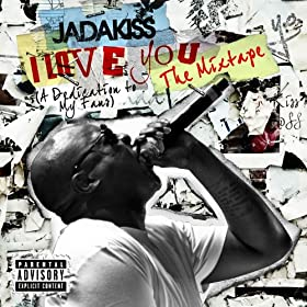 I Love You (A Dedication To My Fans) The Mixtape (Explicit Version) [Explicit]