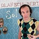 So. Hörspiel von Olaf Schubert, Bert Stephan, Harald Schroth Gesprochen von: Olaf Schubert