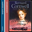 A Crowning Mercy Audiobook by Bernard Cornwell, Susannah Kells Narrated by Judith Franklin