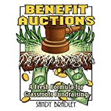 Benefit Auctions: A Fresh Formula for Grassroots Fundraising ~ Sandy Bradley