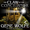 The Claw of the Conciliator: The Book of the New Sun, Book 2 Audiobook by Gene Wolfe Narrated by Jonathan Davis