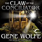 The Claw of the Conciliator | Gene Wolfe