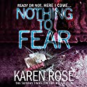 Nothing to Fear Audiobook by Karen Rose Narrated by Tara Ward