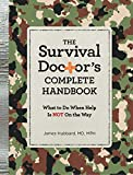 img - for The Survival Doctor's Complete Handbook: What to Do When Help is NOT on the Way book / textbook / text book