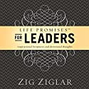 Life Promises for Leaders: Inspirational Scriptures and Devotional Thoughts (       UNABRIDGED) by Zig Ziglar Narrated by Wes Bleed