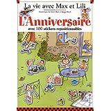 L'Anniversaire avec 100 stickers repositionnables : 5 grands décors : L'arrivée des amis ; La course en sac ;...