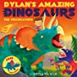 Dylan's Amazing Dinosaurs - The Triceratops (Dylans Amazing Dinosaurs 4)