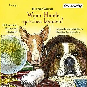 Wenn Hunde sprechen könnten! Hörbuch