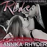 Ride: An Alpha Male Tale | Annika Rhyder