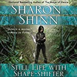 Still Life with Shape-Shifter: A Shifting Circle Novel, Book 2 | Sharon Shinn