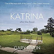 Katrina: After the Flood Audiobook by Gary Rivlin Narrated by Johnny Heller