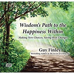 Wisdom's Path to the Happiness Within