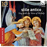 Sing with the Voice of Melody - Stile Antico 10th Anniversary