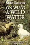 On Wing and Wild Water :