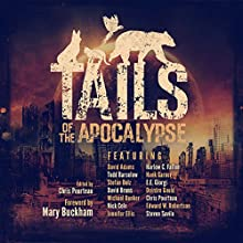 Tails of the Apocalypse (       UNABRIDGED) by Michael Bunker, Nick Cole, Edward Robertson, E.E. Giorgi, David Adams, Deirdre Gould, David Bruns, Jennifer Ellis Narrated by Maxwell Zener