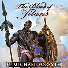 The Blood of Titans (       UNABRIDGED) by C. Michael Forsyth Narrated by C. Michael Forsyth