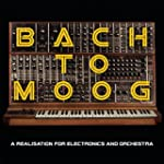 Bach To Moog (A Realisation For Elect...