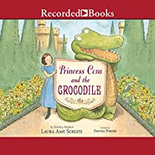 Princess Cora and the Crocodile Audiobook by Laura Amy Schlitz Narrated by Davina Porter