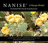 img - for Nanise', A Navajo Herbal: One Hundred Plants from the Navajo Reservation book / textbook / text book