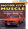 Motor City Muscle: High-Powered History of the American Muscle Car