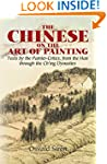 The Chinese on the Art of Painting: T...