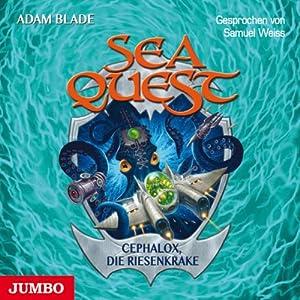 Cephalox, die Riesenkrake (Sea Quest 1) Hörbuch