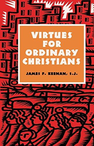 Virtues for Ordinary Christians by James F. Keenan SJ (1996-10-01)