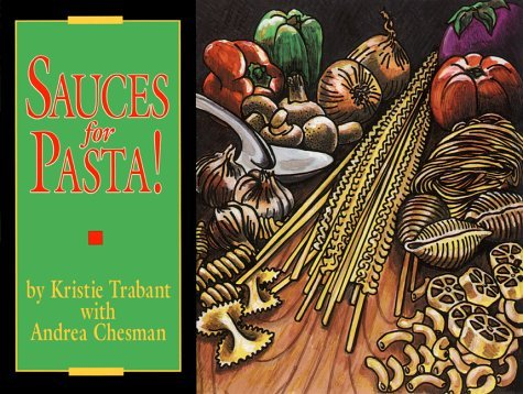 By Kristie Trabant Sauces for Pasta! (Specialty Cookbooks) [Paperback]