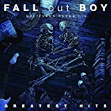 Believers Never Die: Greatest Hits by Fall Out Boy (2009) Audio CD