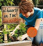 El huerto en 1m2 para ni�os: Para aprender juntos (Spanish Edition)