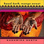 Koyal Dark, Mango Sweet | Kashmira Sheth