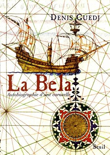 La Bela. Autobiographie d'une caravelle (Lit.Ts.Pub.)