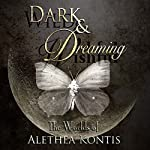 Wild and Wishful, Dark and Dreaming: The Worlds of Alethea Kontis | Alethea Kontis