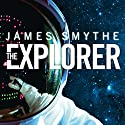 The Explorer Audiobook by James Smythe Narrated by Rich Keeble